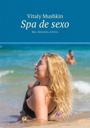 Spa de sexo. Mar, descanso, erotica